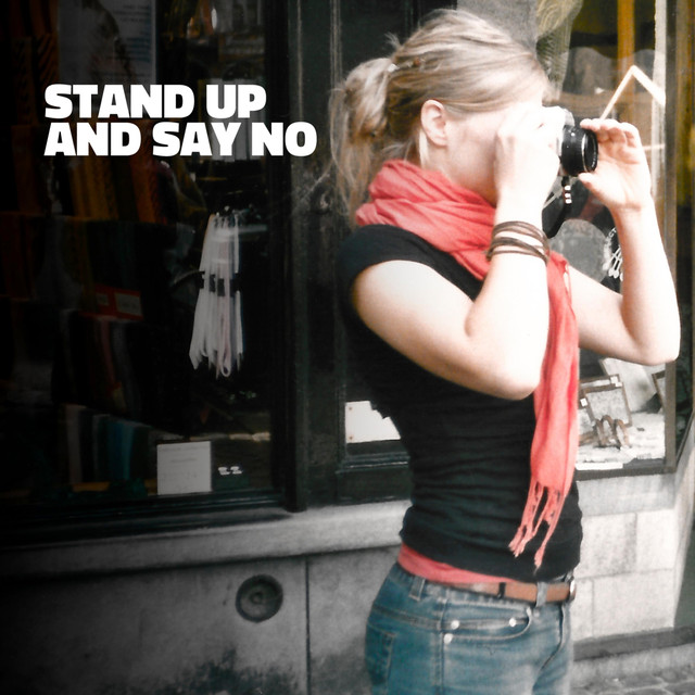 Stand up and Say No (Stand Up and Say No)
