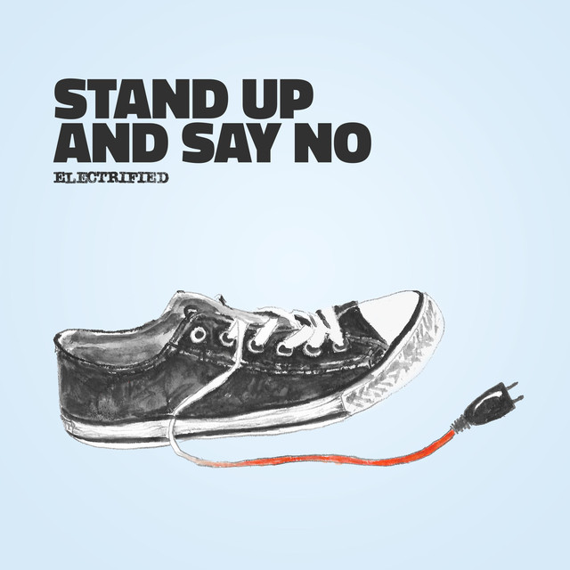 Stand up and Say No - Electrified (Electrified)