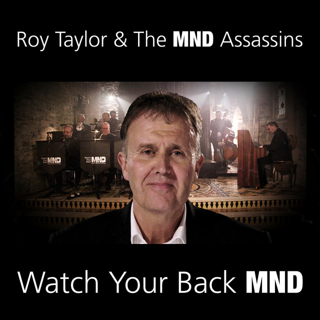 Roy Taylor & The MND Assassins (Watch Your Back MND)