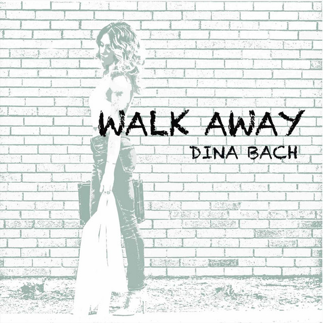 Dina Bach (Walk Away)