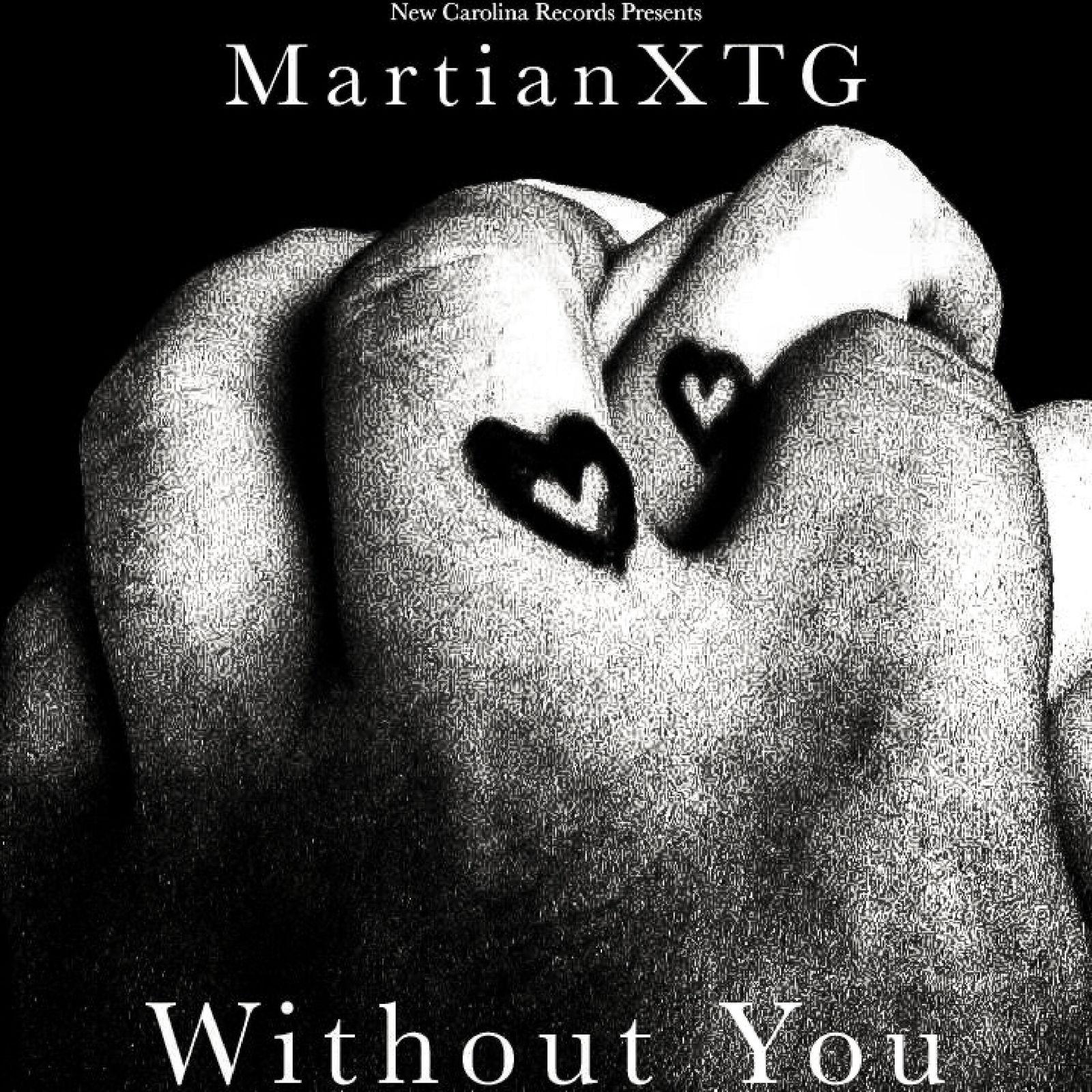 Martianxtg - Without You
