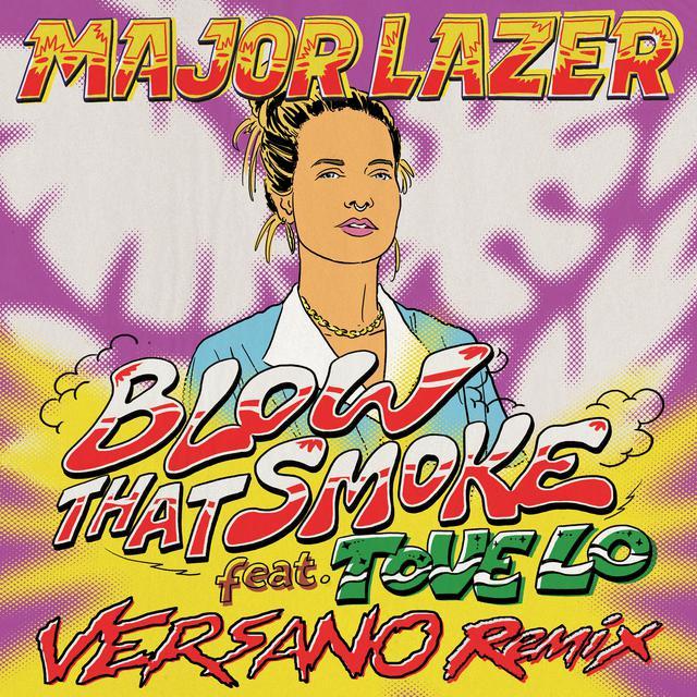 Major Lazer feat. Tove lo - Blow That Smoke - VERSANO Remix