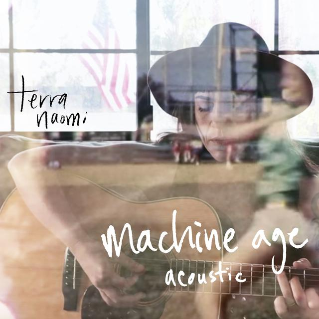 Terra Naomi - Machine Age (acoustic) (Machine Age (acoustic))