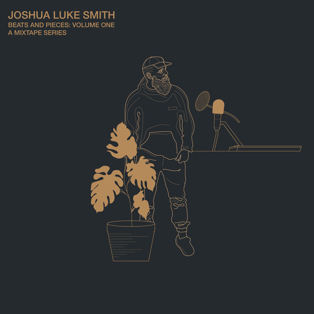Joshua Luke Smith (Beats and Pieces: Volume One)
