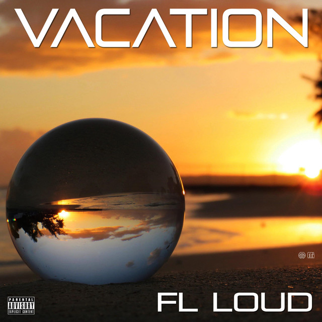 FL Loud (Vacation)