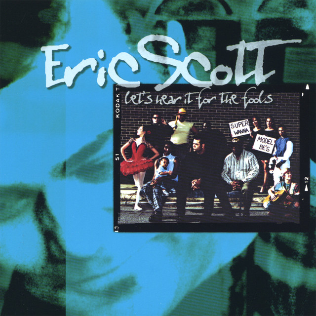 Eric Scott (Let's Hear It For The Fools)