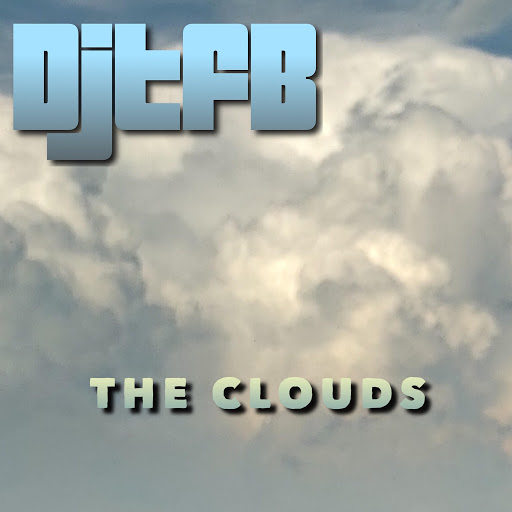 DJTFB - The Clouds (The Clouds)